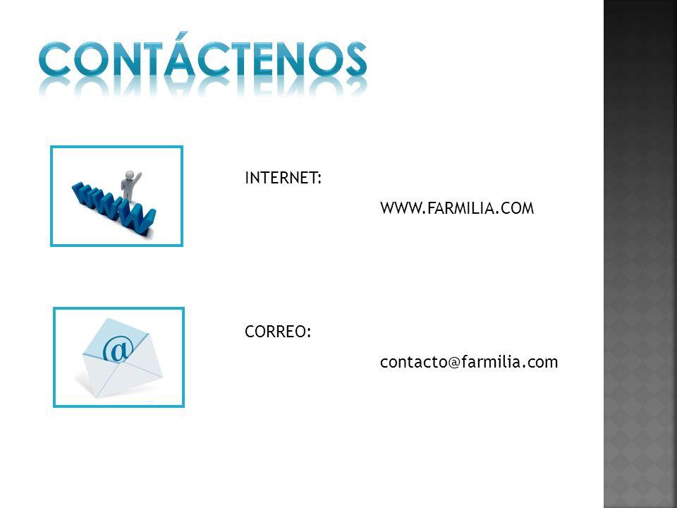 CONTÁCTENOS INTERNET: WWW.FARMILIA.COM CORREO: contacto@farmilia.com