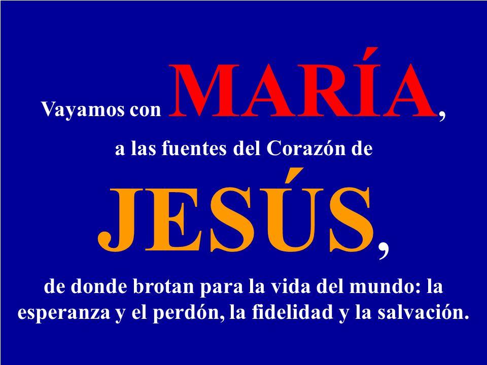 a las fuentes del Corazón de JESÚS,