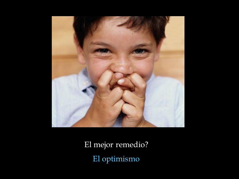 El mejor remedio El optimismo