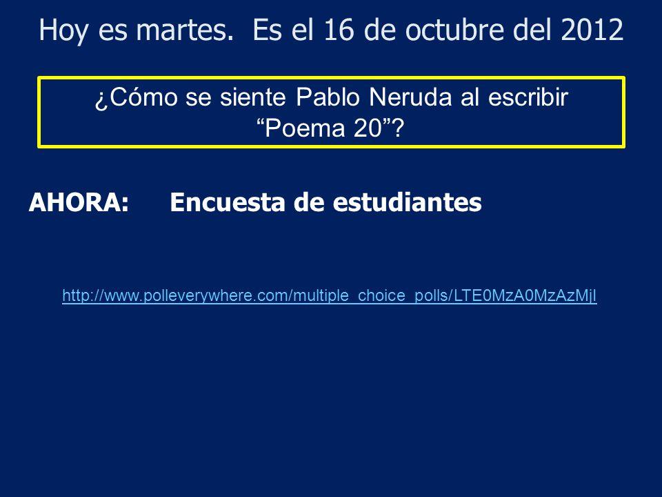 Hoy es martes. Es el 16 de octubre del 2012