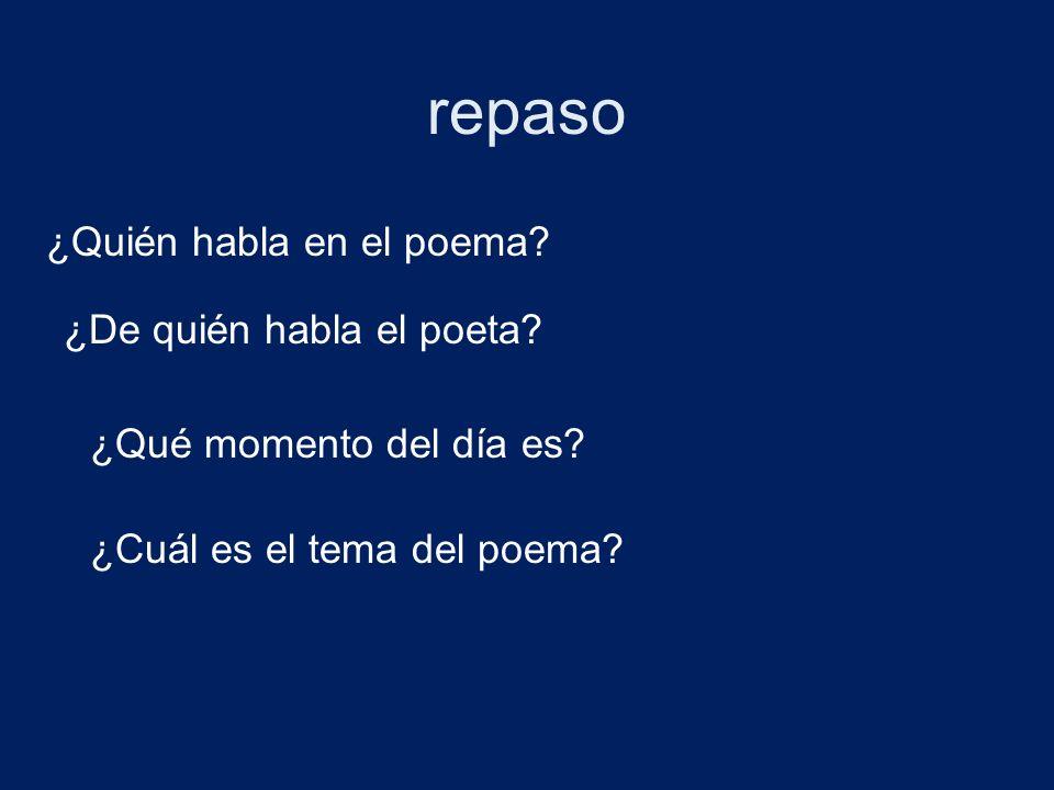 repaso ¿Quién habla en el poema ¿De quién habla el poeta