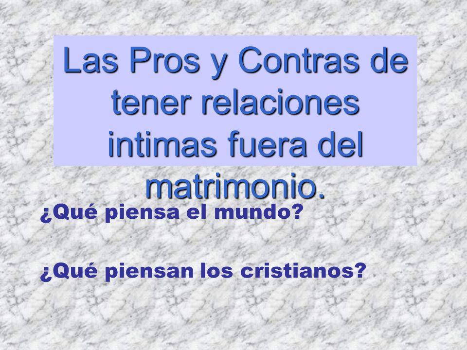 Las Pros y Contras de tener relaciones intimas fuera del matrimonio.