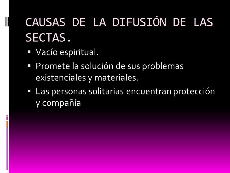 CAUSAS DE LA DIFUSIÓN DE LAS SECTAS.