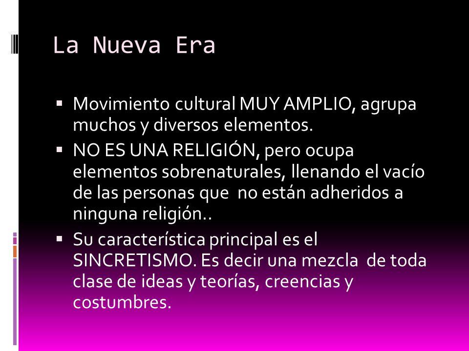 La Nueva Era Movimiento cultural MUY AMPLIO, agrupa muchos y diversos elementos.