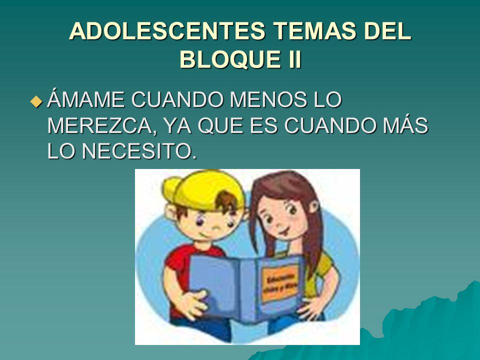 ADOLESCENTES TEMAS DEL BLOQUE II