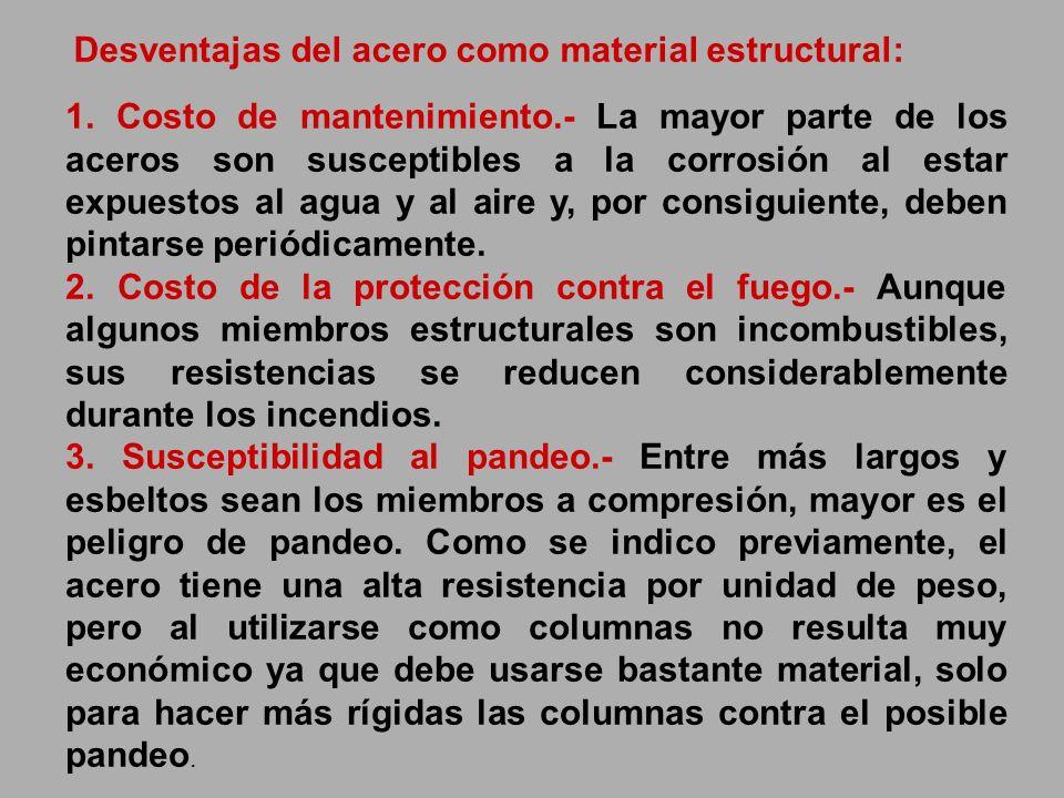 Desventajas del acero como material estructural: