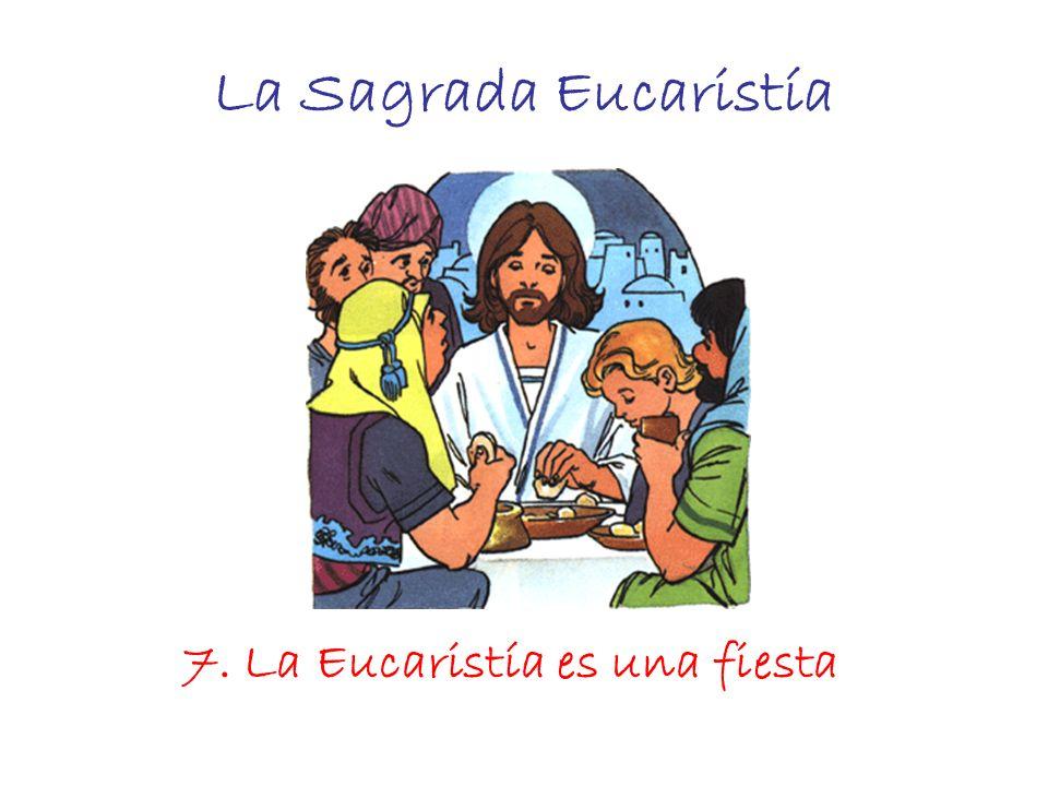 7. La Eucaristía es una fiesta