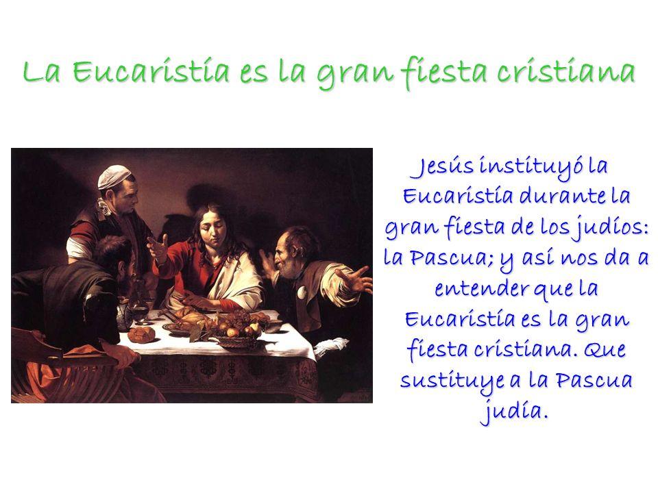 La Eucaristía es la gran fiesta cristiana