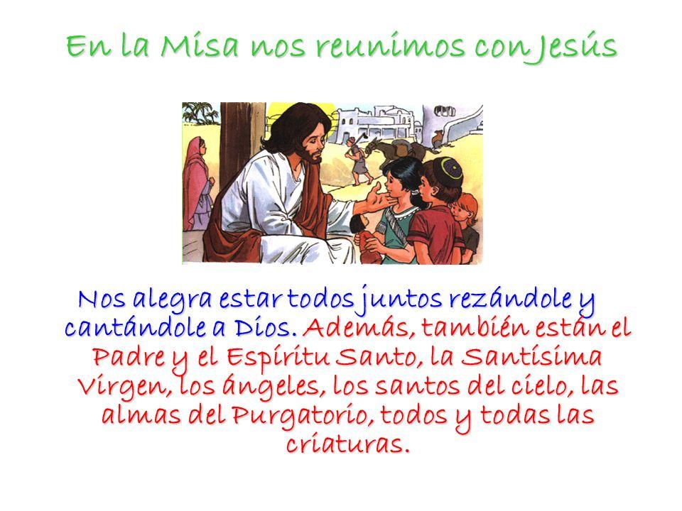 En la Misa nos reunimos con Jesús