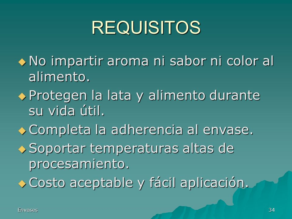 REQUISITOS No impartir aroma ni sabor ni color al alimento.