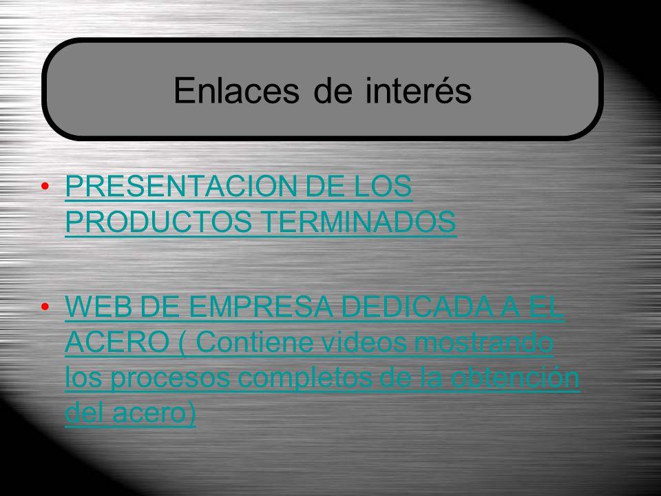 Enlaces de interés PRESENTACION DE LOS PRODUCTOS TERMINADOS