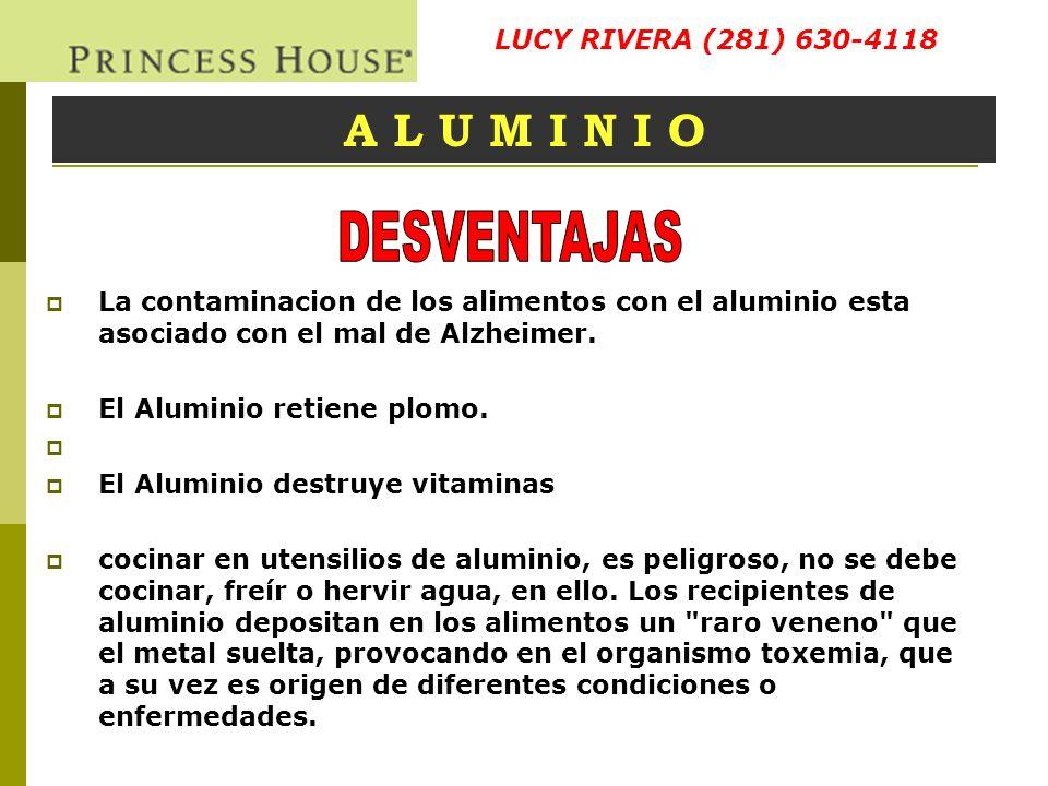 DESVENTAJAS A L U M I N I O LUCY RIVERA (281) 630-4118