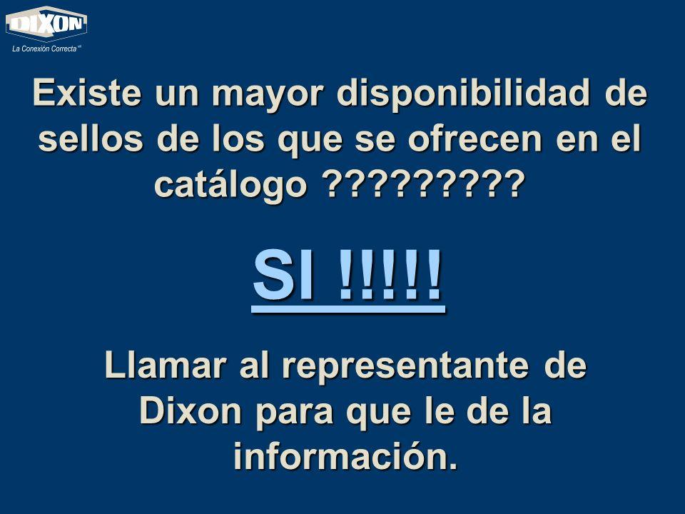 Llamar al representante de Dixon para que le de la información.