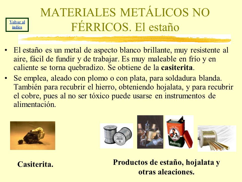 MATERIALES METÁLICOS NO FÉRRICOS. El estaño