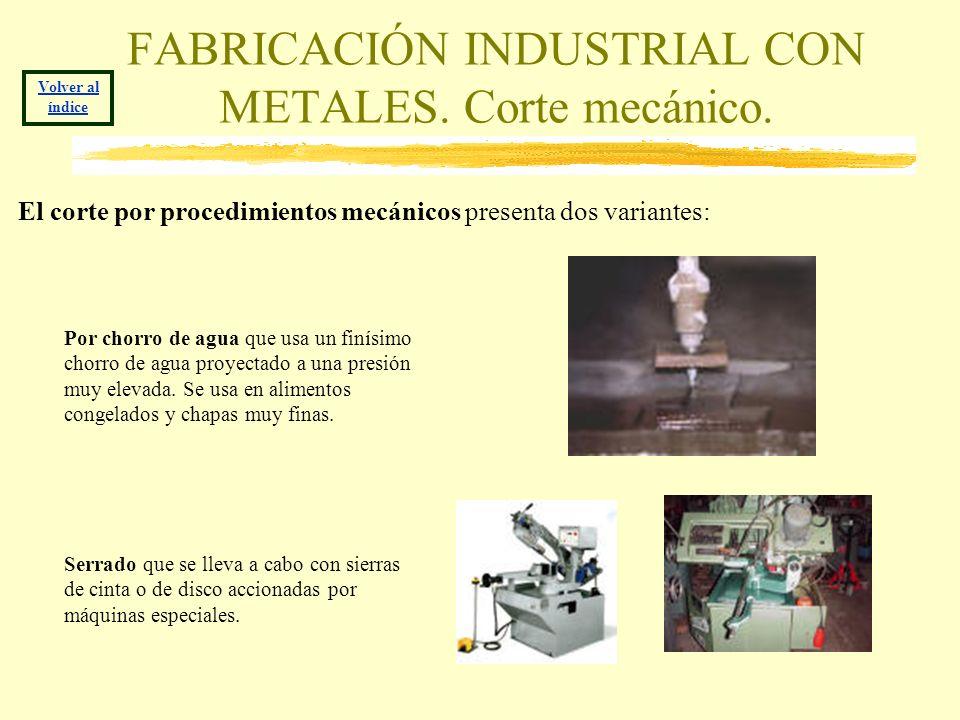 FABRICACIÓN INDUSTRIAL CON METALES. Corte mecánico.