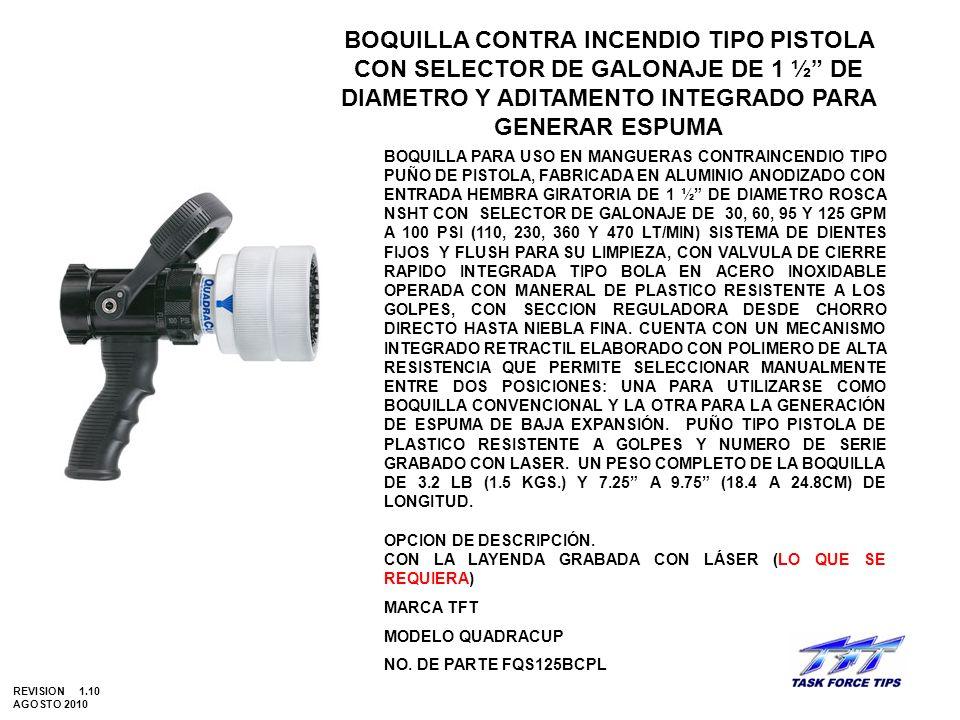 BOQUILLA CONTRA INCENDIO TIPO PISTOLA CON SELECTOR DE GALONAJE DE 1 ½ DE DIAMETRO Y ADITAMENTO INTEGRADO PARA GENERAR ESPUMA
