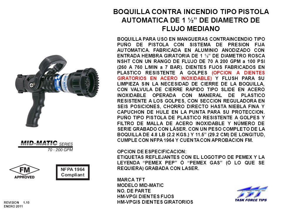 BOQUILLA CONTRA INCENDIO TIPO PISTOLA AUTOMATICA DE 1 ½ DE DIAMETRO DE FLUJO MEDIANO