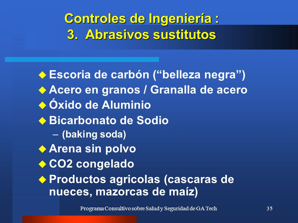 Controles de Ingeniería : 3. Abrasivos sustitutos