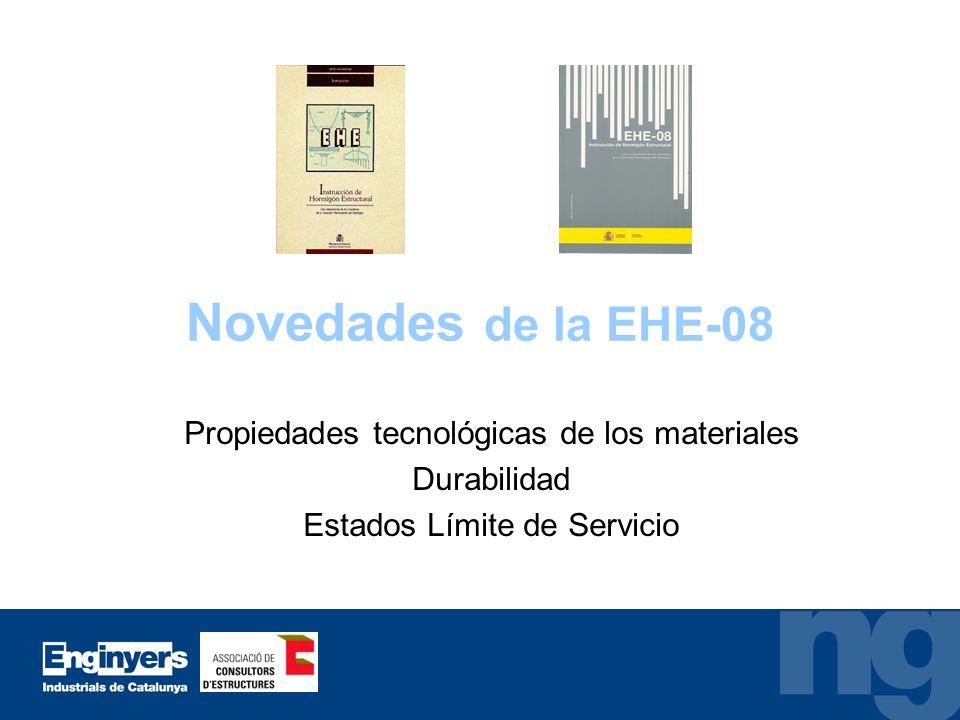 Novedades de la EHE-08 Propiedades tecnológicas de los materiales