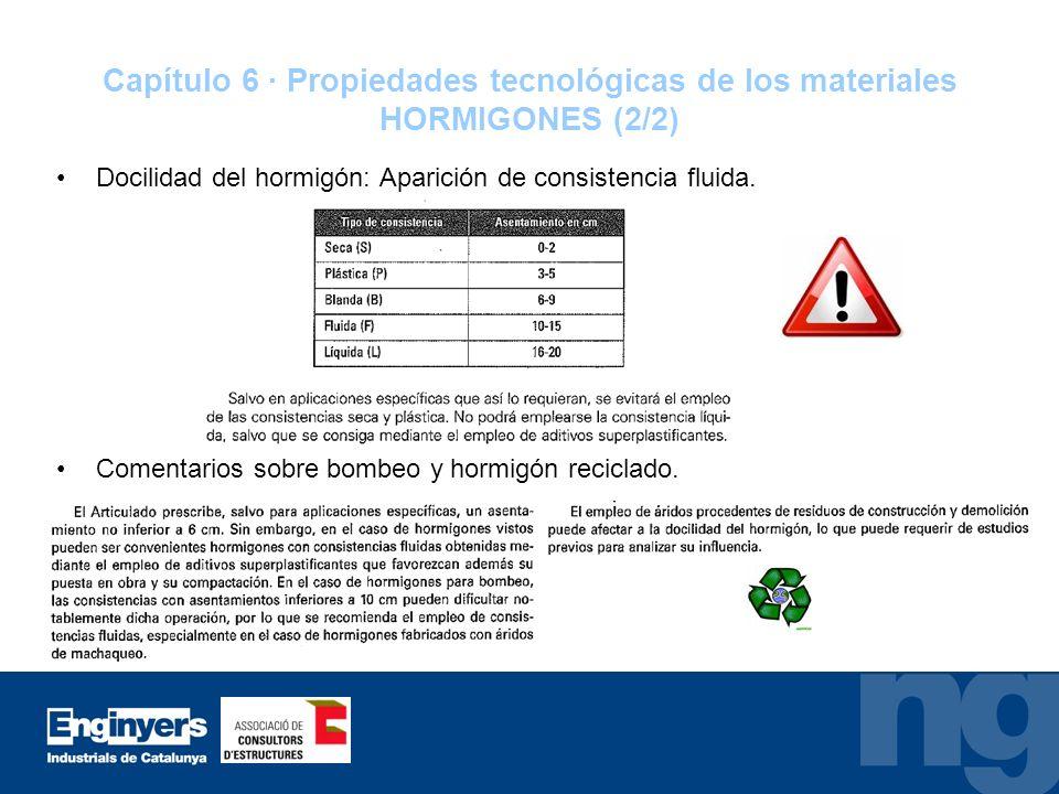 Capítulo 6 · Propiedades tecnológicas de los materiales HORMIGONES (2/2)