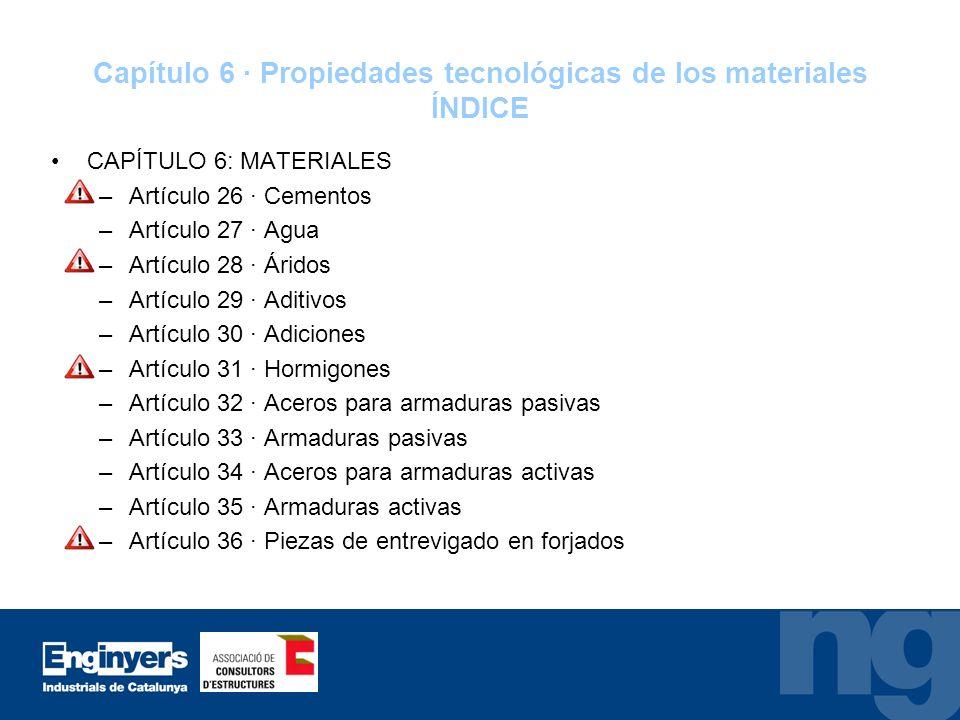 Capítulo 6 · Propiedades tecnológicas de los materiales ÍNDICE