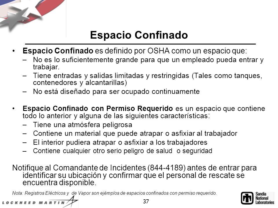 Espacio Confinado Espacio Confinado es definido por OSHA como un espacio que: