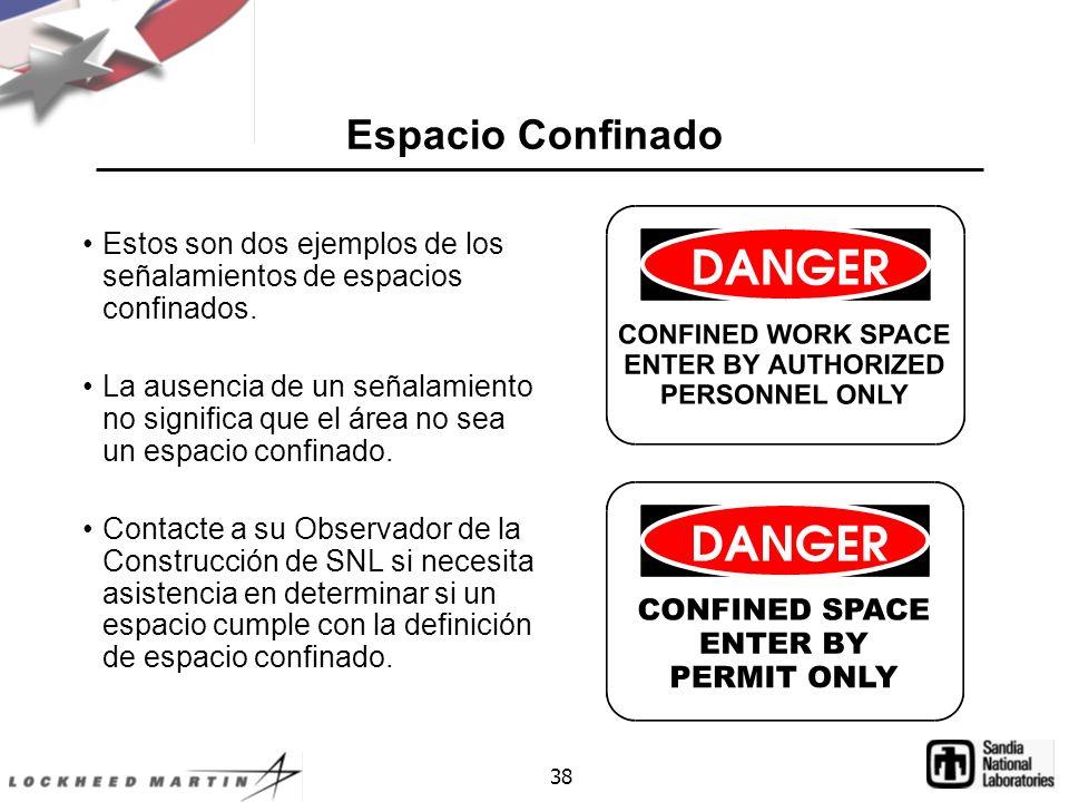 Espacio Confinado Estos son dos ejemplos de los señalamientos de espacios confinados.