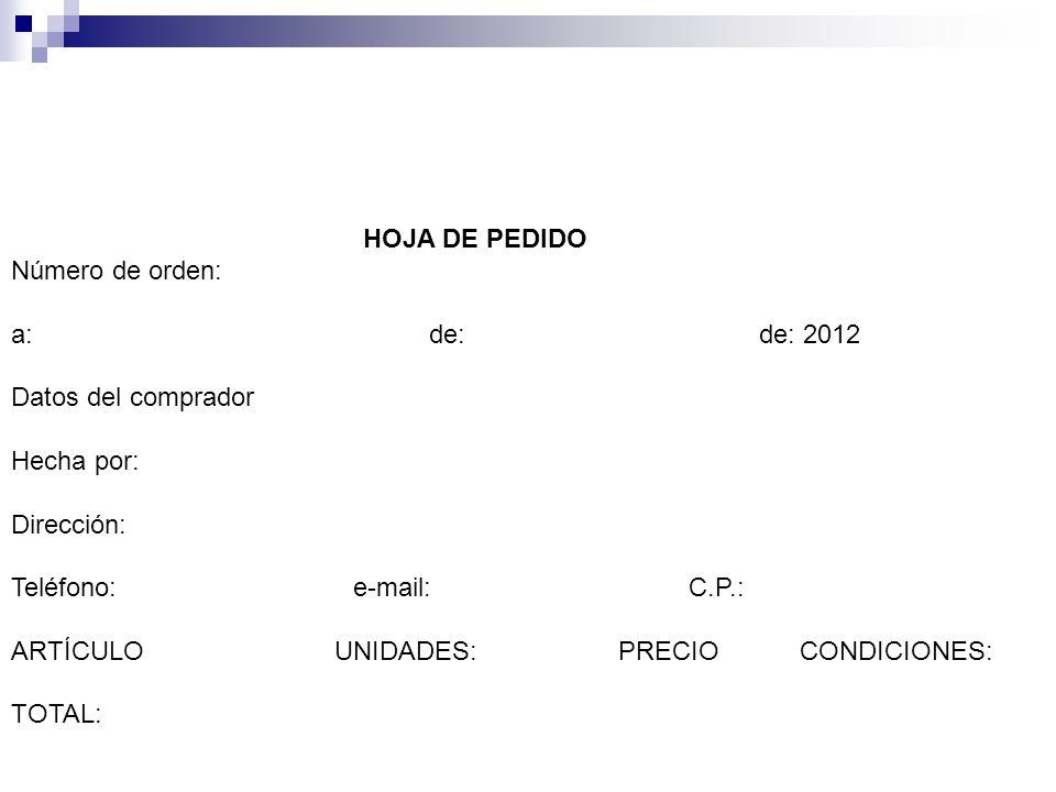 HOJA DE PEDIDO Número de orden: a: de: de: 2012.