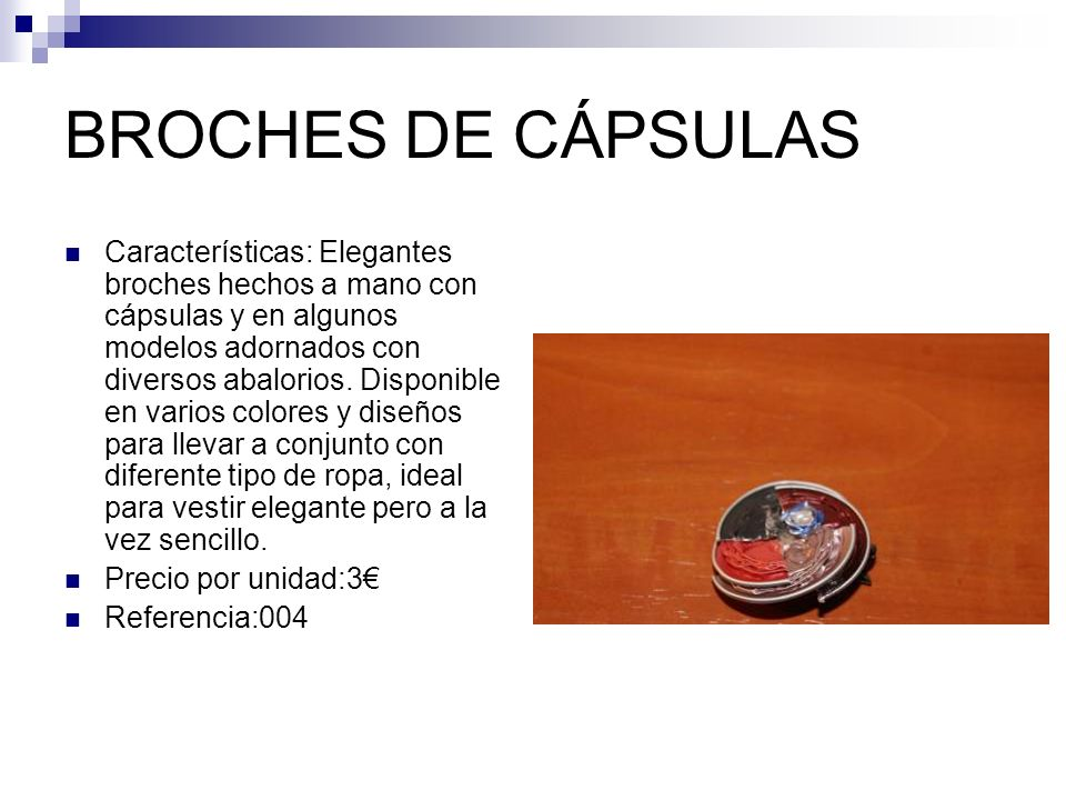 BROCHES DE CÁPSULAS