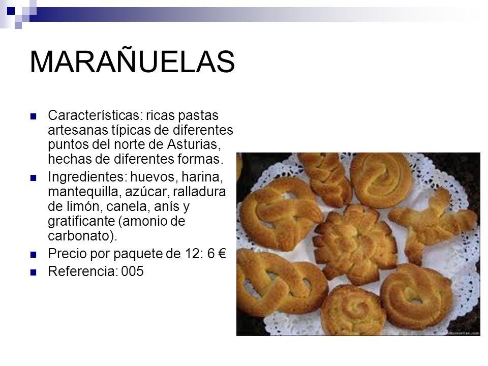 MARAÑUELAS Características: ricas pastas artesanas típicas de diferentes puntos del norte de Asturias, hechas de diferentes formas.