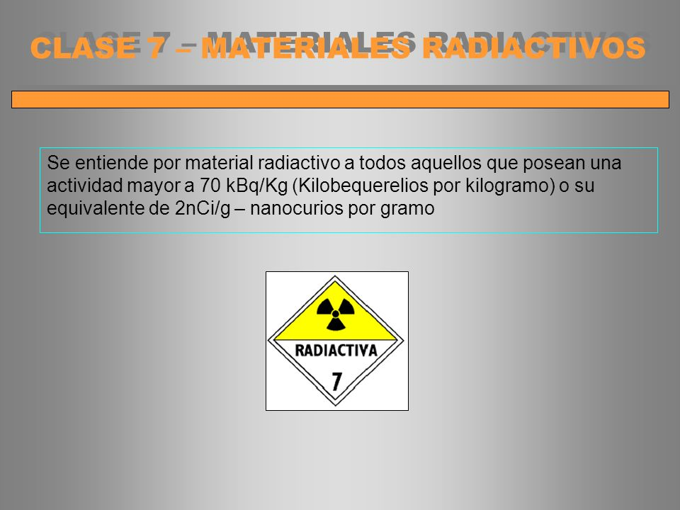 CLASE 7 – MATERIALES RADIACTIVOS