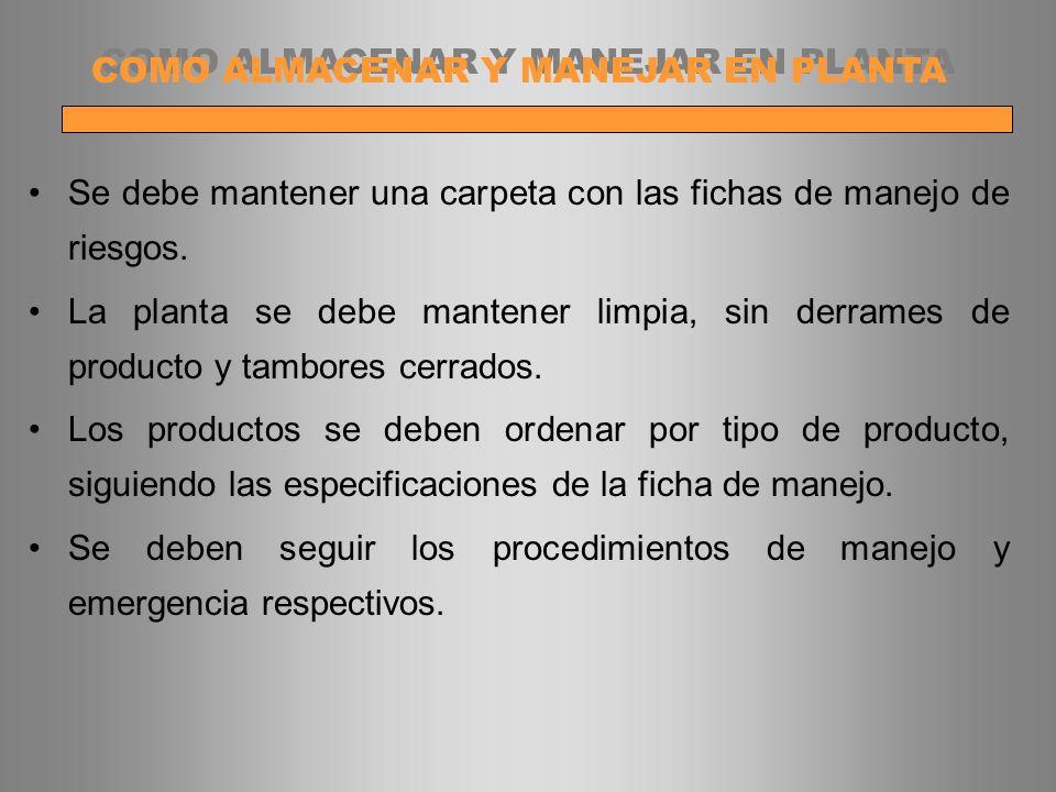 COMO ALMACENAR Y MANEJAR EN PLANTA