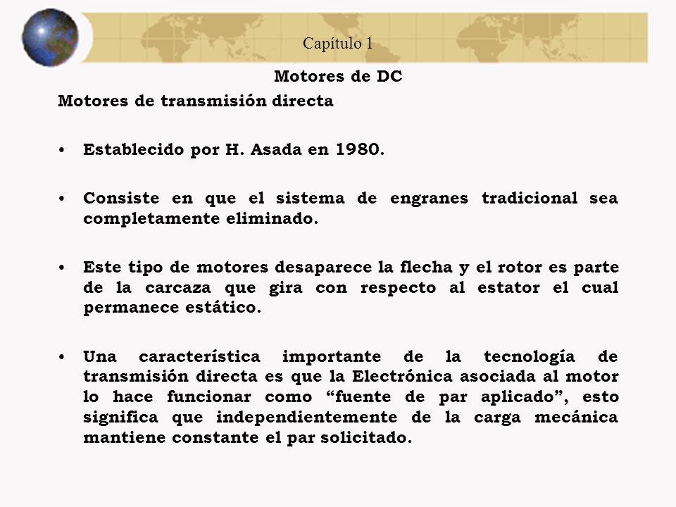 Capítulo 1 Motores de DC. Motores de transmisión directa. Establecido por H. Asada en 1980.