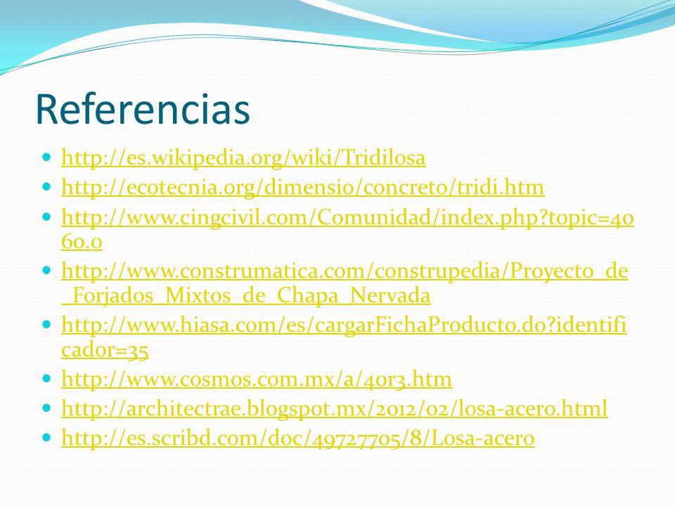 Referencias http://es.wikipedia.org/wiki/Tridilosa