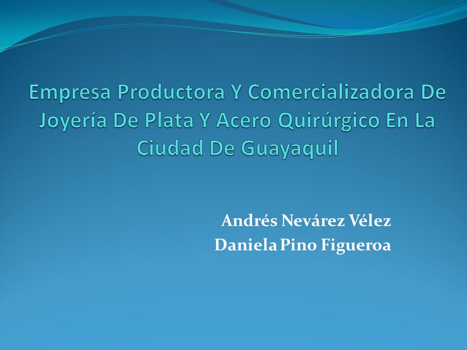 Andrés Nevárez Vélez Daniela Pino Figueroa