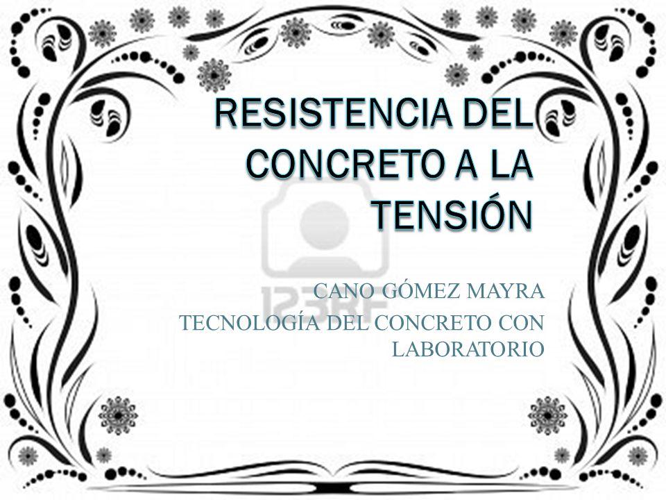 RESISTENCIA DEL CONCRETO A LA TENSIÓN