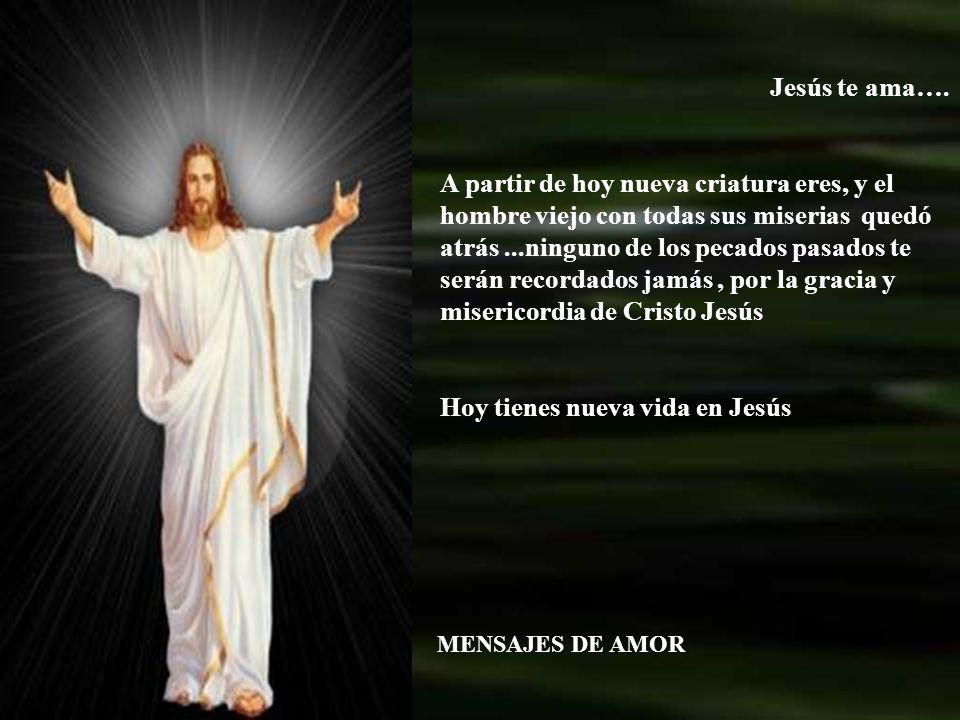 Hoy tienes nueva vida en Jesús