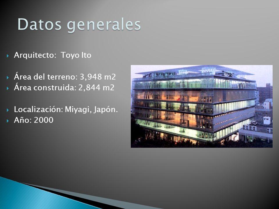 Datos generales Arquitecto: Toyo Ito Área del terreno: 3,948 m2
