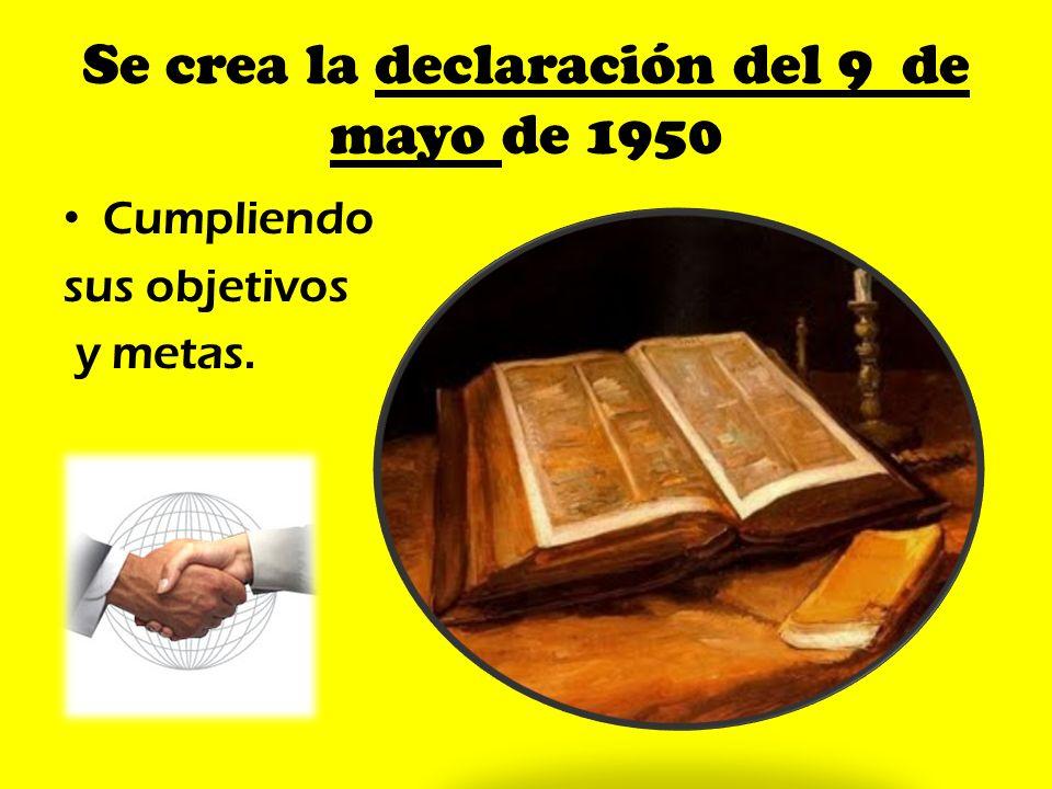 Se crea la declaración del 9 de mayo de 1950