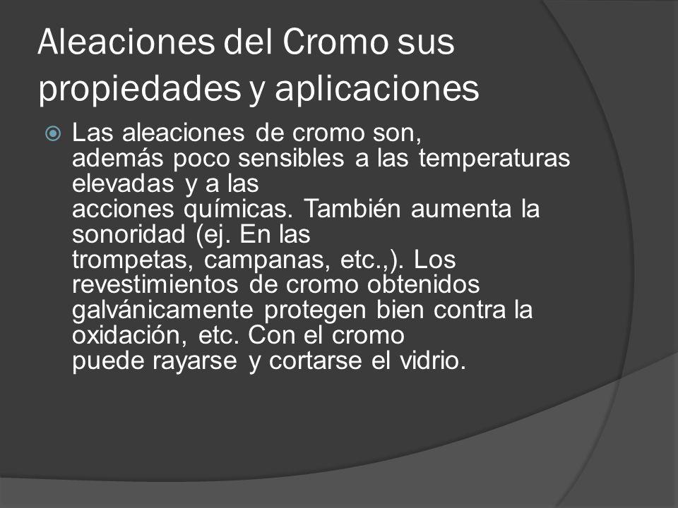 Aleaciones del Cromo sus propiedades y aplicaciones