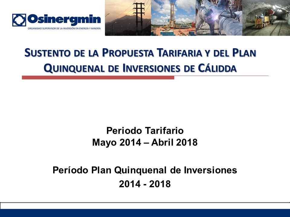 Sustento de la Propuesta Tarifaria y del Plan Quinquenal de Inversiones de Cálidda