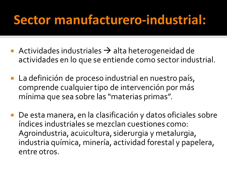 Sector manufacturero-industrial: