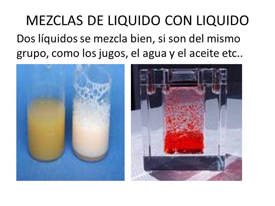 MEZCLAS DE LIQUIDO CON LIQUIDO