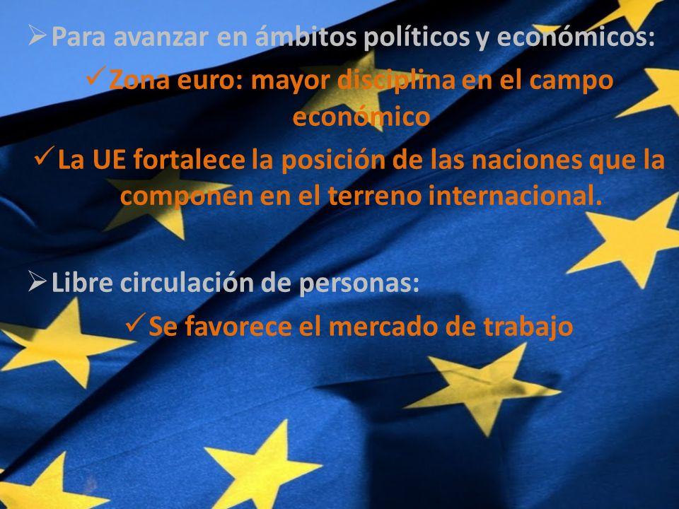 Para avanzar en ámbitos políticos y económicos: