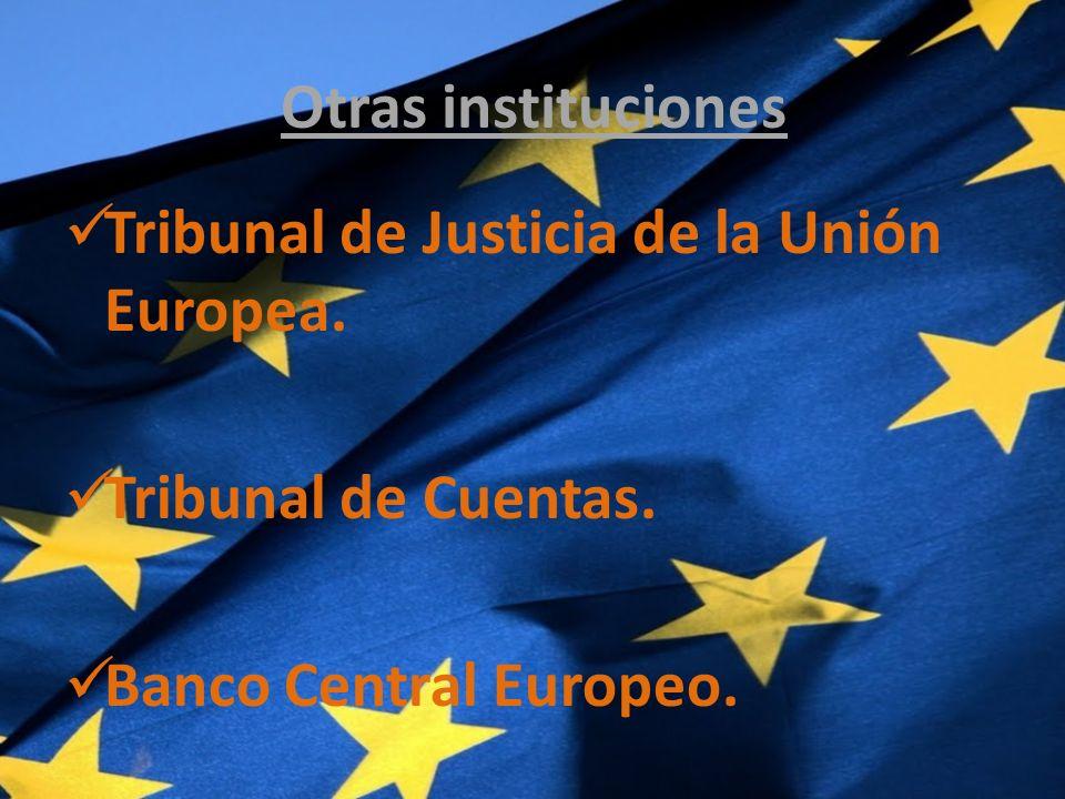 Otras instituciones Tribunal de Justicia de la Unión Europea.
