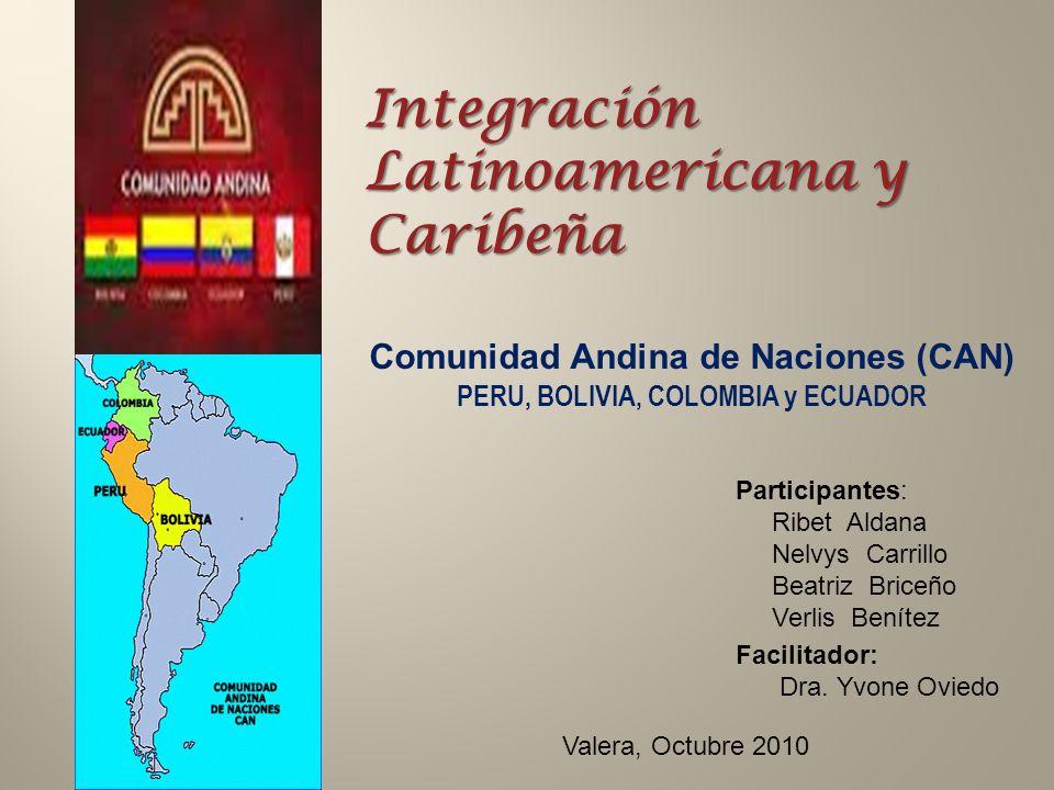 Comunidad Andina de Naciones (CAN) PERU, BOLIVIA, COLOMBIA y ECUADOR