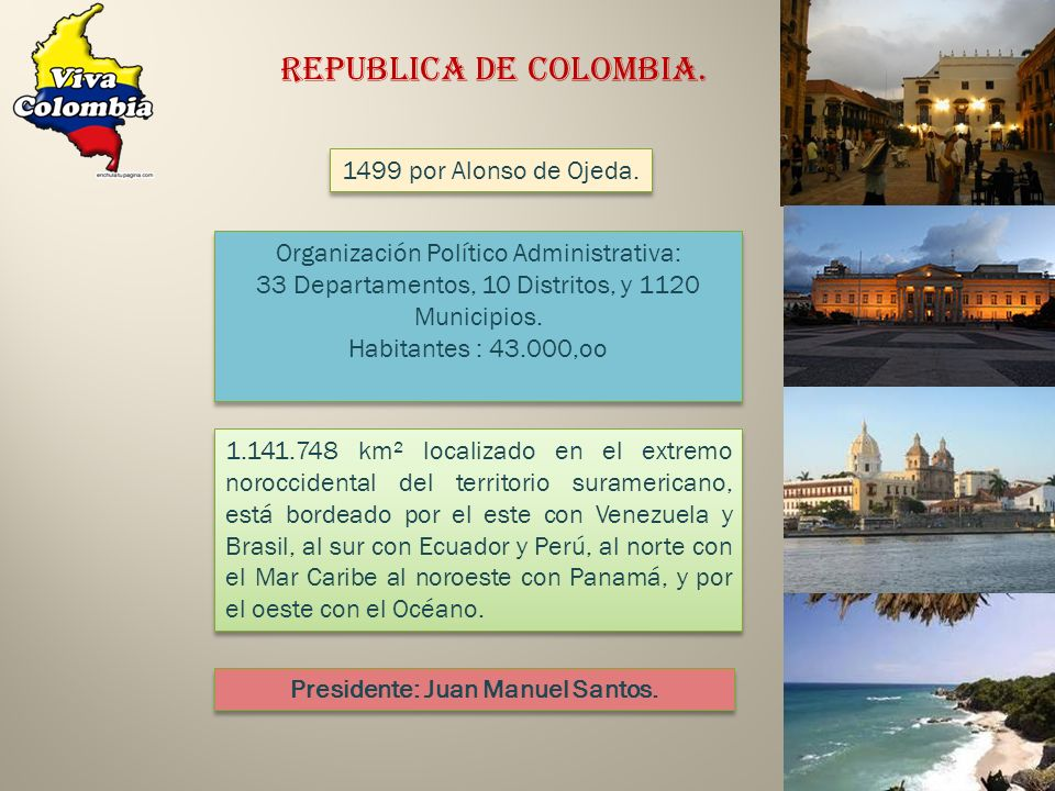 Presidente: Juan Manuel Santos.