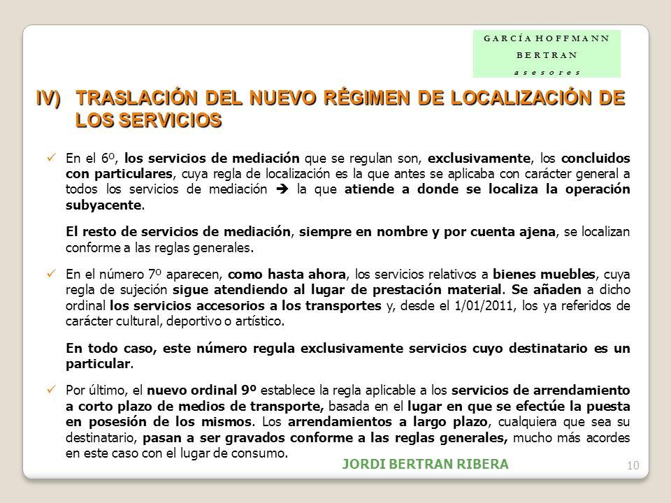 IV) TRASLACIÓN DEL NUEVO RÉGIMEN DE LOCALIZACIÓN DE LOS SERVICIOS