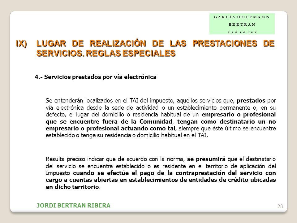 G A R C Í A H O F F M A N NB E R T R A N. a s e s o r e s. IX) LUGAR DE REALIZACIÓN DE LAS PRESTACIONES DE SERVICIOS. REGLAS ESPECIALES.