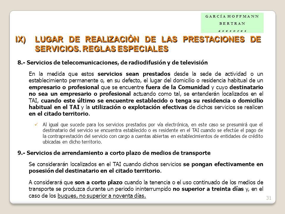G A R C Í A H O F F M A N N B E R T R A N. a s e s o r e s. IX) LUGAR DE REALIZACIÓN DE LAS PRESTACIONES DE SERVICIOS. REGLAS ESPECIALES.